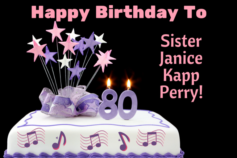 Happy Birthday To Janice Kapp Perry Looking Back On 80 Years