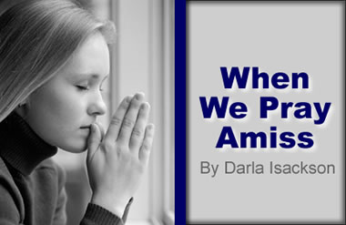When We Pray Amiss