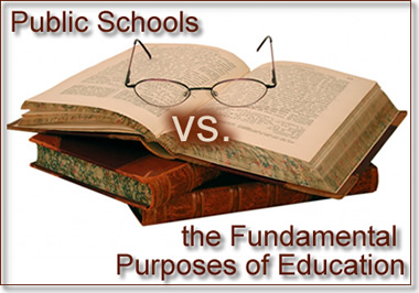 Public Schools vs. the Fundamental Purposes of Education