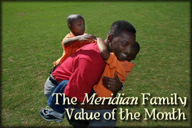 The Meridian Family Value of the Month
